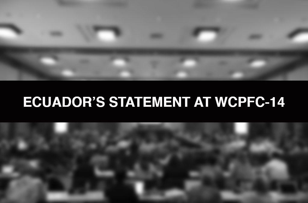 ECUADOR'S STATEMENT AT WCPFC-14