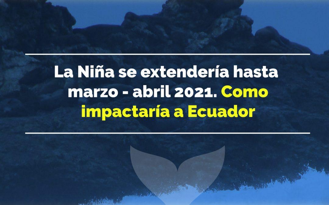 La Niña se extendería hasta marzo-abril 2021. Como impactaría a Ecuador
