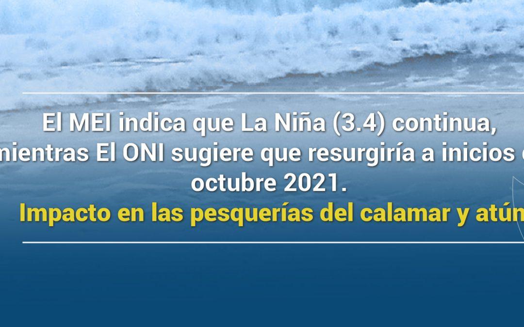 El MEI indica que La Niña (3.4) continua, mientras El ONI sugiere que resurgiría a inicios de octubre 2021. Impacto en las pesquerías del calamar y atún